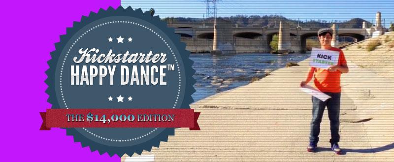 $14,000 Happy Dance (Less Talking! More Dancing!)