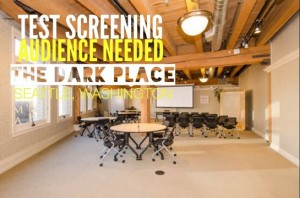 Site for the Seattle test screening of The Dark Place.